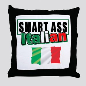 Smart ass Italian Throw Pillow