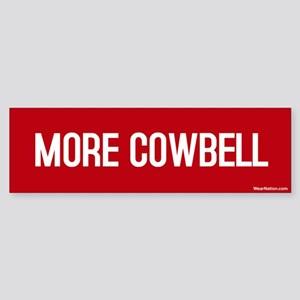 More Cowbell Bumper Sticker