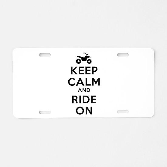 Keep Calm Ride On Aluminum License Plate