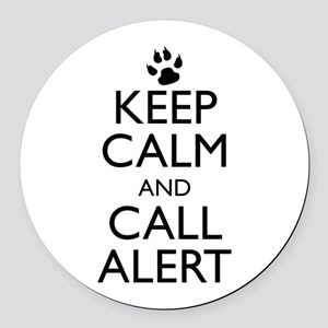 Keep Calm and Call Alert Round Car Magnet