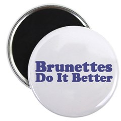 Brunettes Do It Better Magnet
