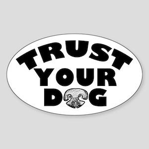 Trust Your Dog Sticker