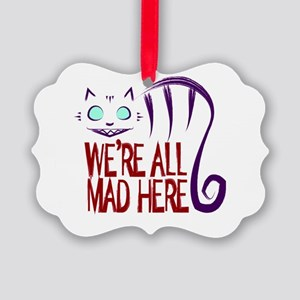 We're All Mad Here Picture Ornament