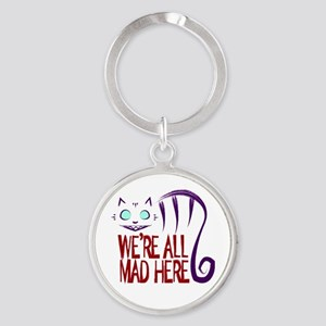 We're All Mad Here Round Keychain