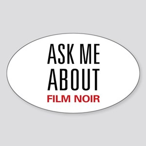 Ask Me About Film Noir Oval Sticker
