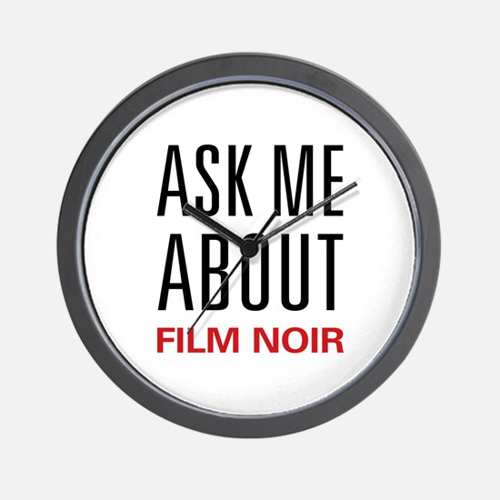 Ask Me About Film Noir Wall Clock