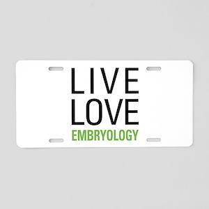 Live Love Embryology Aluminum License Plate