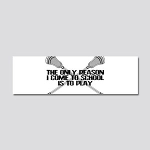 Lacrosse Only Reason Car Magnet 10 x 3