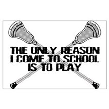 Lacrosse Only Reason Large Poster