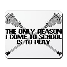 Lacrosse Only Reason Mousepad