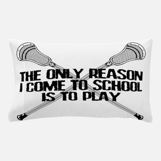Lacrosse Only Reason Pillow Case