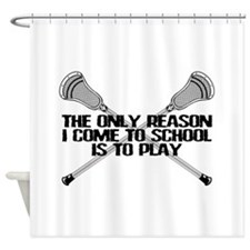 Lacrosse Only Reason Shower Curtain