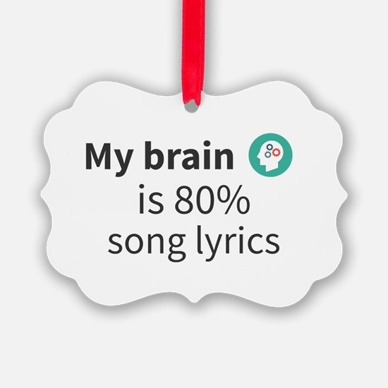 My brain is 80% song lyrics Ornament