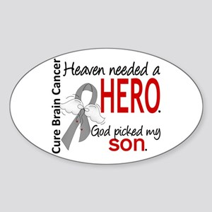 Brain Cancer Heaven Needed Hero 1.1 Sticker (Oval)