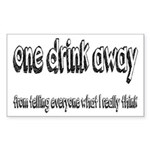 One Drink Away Adult Humor Sticker (Rectangle)