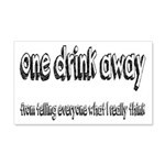 One Drink Away Adult Humor 20x12 Wall Decal