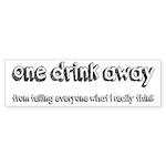 One Drink Away Adult Humor Sticker (Bumper 10 pk)