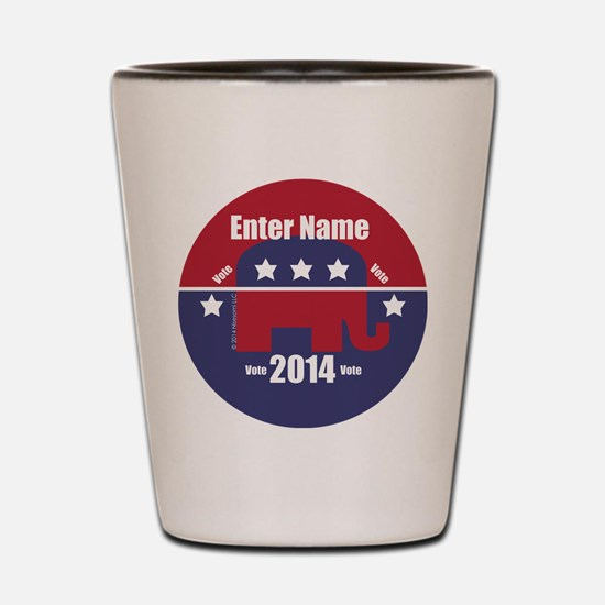Customizable With Your Candidates Name Shot Glass