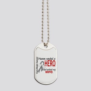 Brain Cancer Heaven Needed Hero 1.1 Dog Tags
