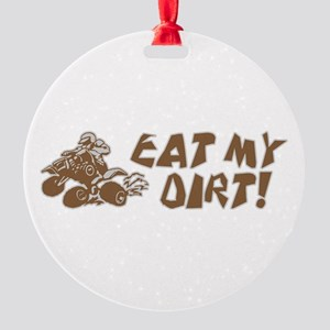 ATV Eat My Dirt Round Ornament