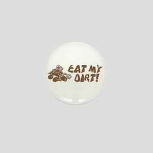 ATV Eat My Dirt Mini Button