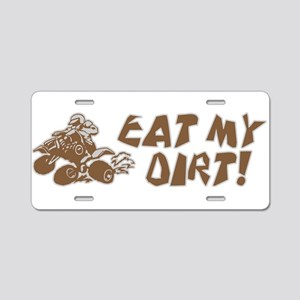 ATV Eat My Dirt Aluminum License Plate