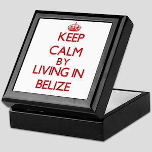Keep Calm by living in Belize Keepsake Box