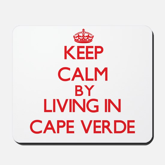 Keep Calm by living in Cape Verde Mousepad