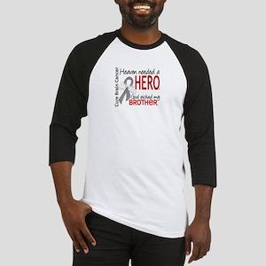 Brain Cancer Heaven Needed Hero 1. Baseball Jersey