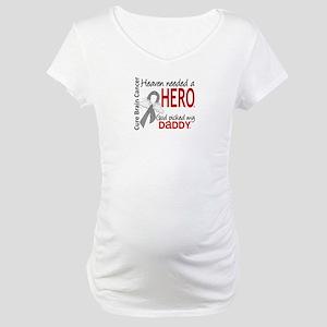 Brain Cancer Heaven Needed Hero Maternity T-Shirt