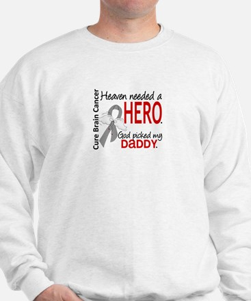Brain Cancer Heaven Needed Hero 1.1 Sweatshirt