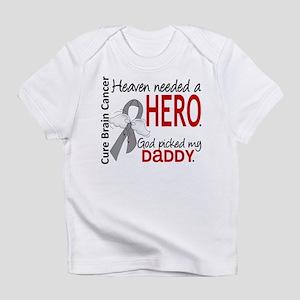 Brain Cancer Heaven Needed Hero 1.1 Infant T-Shirt