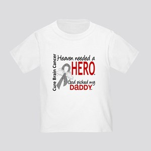Brain Cancer Heaven Needed Hero 1. Toddler T-Shirt