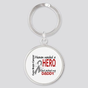 Brain Cancer Heaven Needed Hero 1.1 Round Keychain