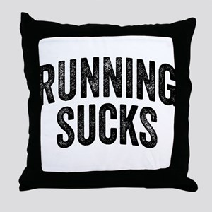 Running Sucks Throw Pillow