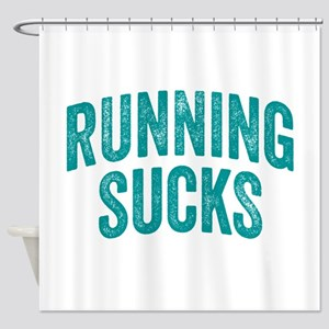 Running Sucks Shower Curtain