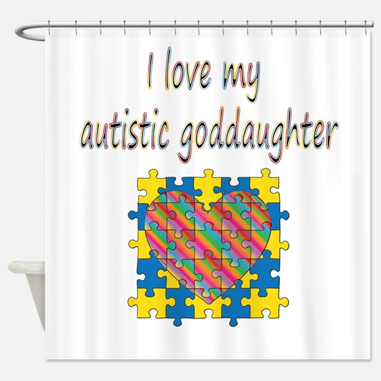 I love my autistic goddaughter Shower Curtain
