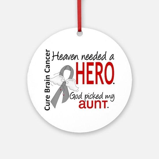 Brain Cancer Heaven Needed Hero 1 Ornament (Round)