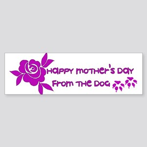 Happy Mother's Day From The Dog Sticker (Bumper)