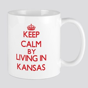 Keep Calm by living in Kansas Mugs