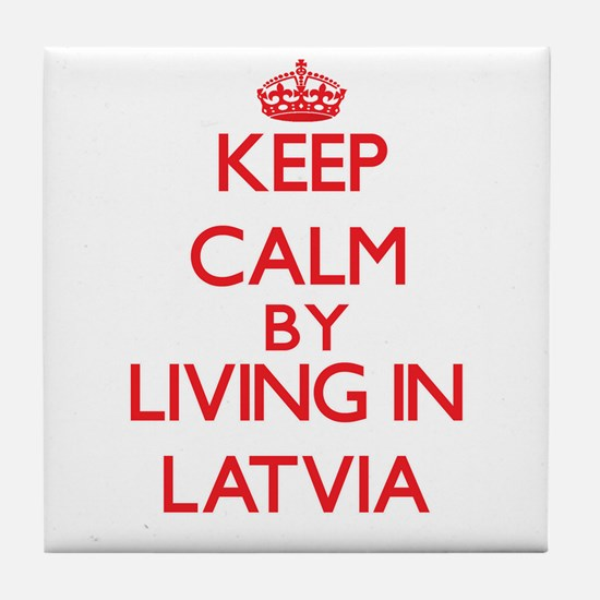 Keep Calm by living in Latvia Tile Coaster