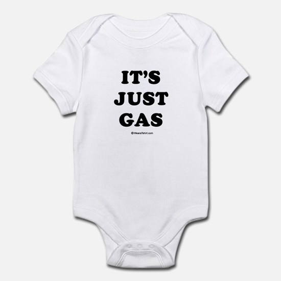 It's just gas / Baby Humor Infant Bodysuit