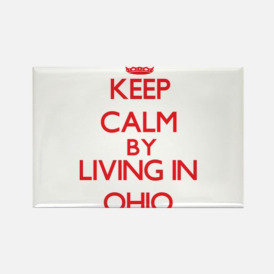 Keep Calm by living in Ohio Magnets