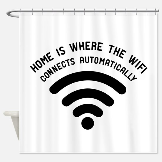 Home Is Where The Wifi Shower Curtain