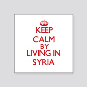 Keep Calm by living in Syria Sticker