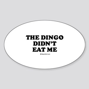 The dingo didn't eat me / Baby Humor Sticker (Oval