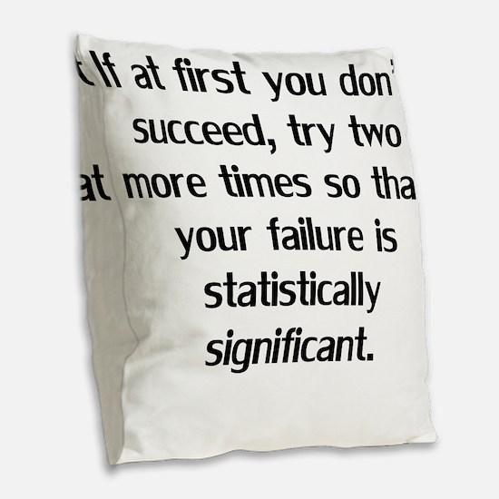 If At First You Don't Succeed Burlap Throw Pillow
