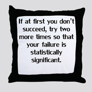 If At First You Don't Succeed Throw Pillow