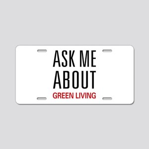 Ask Me About Green Living Aluminum License Plate