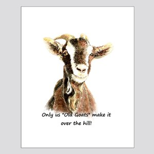 Over the Hill Old Goat Humor Quote Small Poster